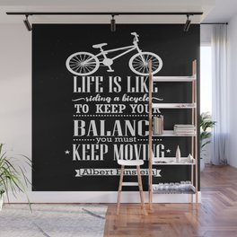 Life is like riding a bicycle. To keep your balance Albert Einstein Inspirational Quote Design Wall Mural