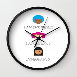 Proud daughter of Immigrants Wall Clock