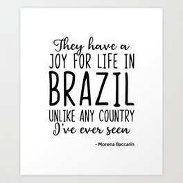 They Have A Joy For Life In Brazil Art Print