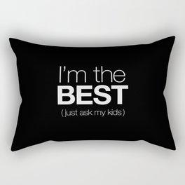 I'm The Best (Just Ask My Kids) Rectangular Pillow