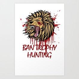 Ban Trophy Hunting Art Print
