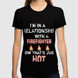 Firefighter Relationship Funny Pun Romantic Gift T-shirt