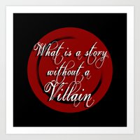 What is a Story Without a Villain Art Print