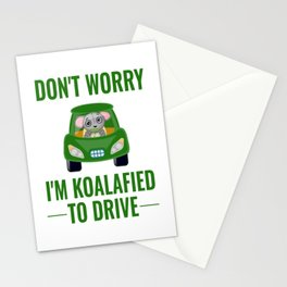 Don't Worry I'm Koalafied TO drive Stationery Cards