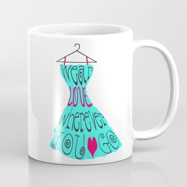 Wear Love Wherever You Go (aqua) Coffee Mug