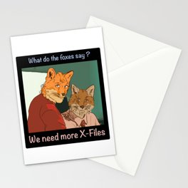 What do the foxes say ?we need more X File s Stationery Cards