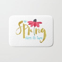 No Spring Skips its Turn Bath Mat
