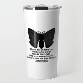 WORDS ARE EVERYTHING... Travel Mug