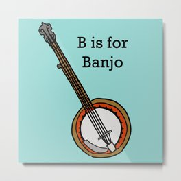 B is for Banjo, typed. Metal Print