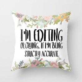 Editing / Crying Throw Pillow