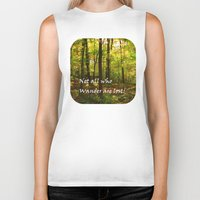 not all who wander are lost Biker Tanks featuring Not All Who Wander... by Lyle Hatch