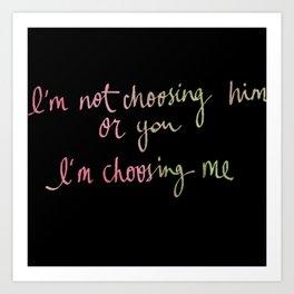 i'm not choosing -mer Art Print