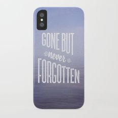 Gone But Never Forgotten iPhone X Slim Case