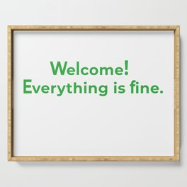welcome! everything is fine. Serving Tray