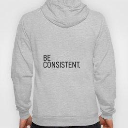 Be Consistent #minimalism Hoody