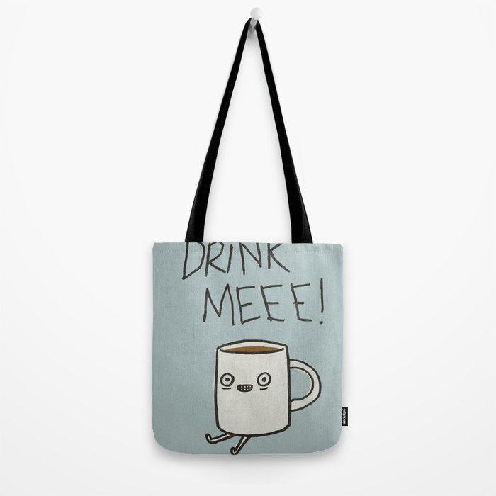 Drink Me Coffee Tote Bag