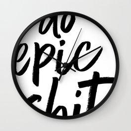 do epic shit - BLACK Wall Clock