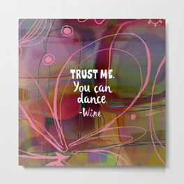 Trust Me - You Can Dance Metal Print