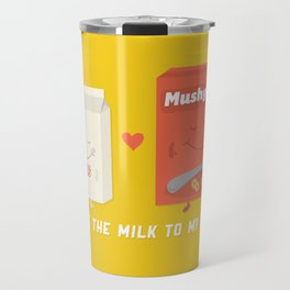 You Are The Milk To My Cereal Travel Mug