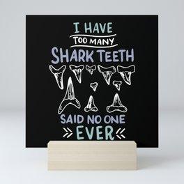 Too Many Shark Teeth - Gift Mini Art Print