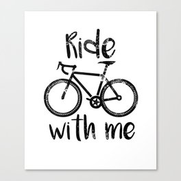 Ride with me quote Canvas Print