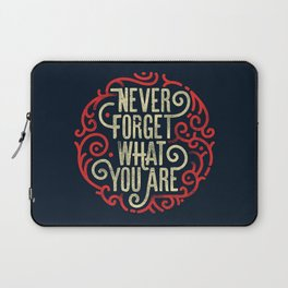 Never forget what you are Laptop Sleeve