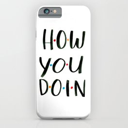 How You Doin? iPhone Case