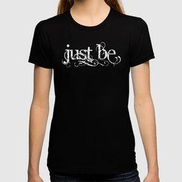 Just Be - Black T-shirt