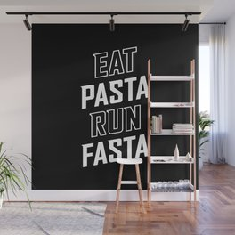 Eat Pasta Run Fasta Wall Mural