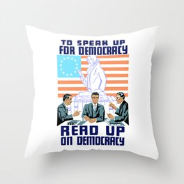 To speak up for democracy, read up on democracy Throw Pillow