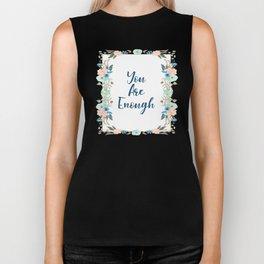 You Are Enough - A Floral Print Biker Tank
