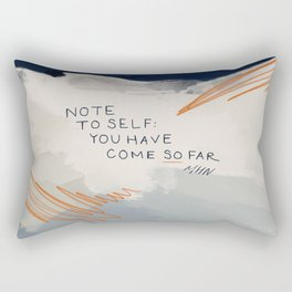 You Have Come So Far, Quote Rectangular Pillow