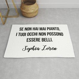 Se non hai mai pianto, i tuoi occhi non possono essere belli.  Sophia Loren Rug