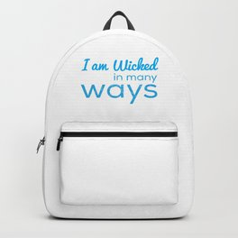 I Am Wicked In Many Ways Backpack