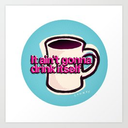 Mug Motivation for Coffee Lovers | Coffee Addict | Gift for Mom or Dad Art Print