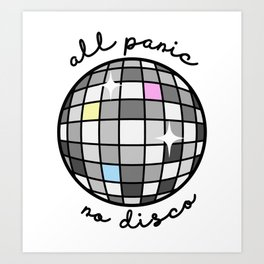 All Panic, No Disco Art Print