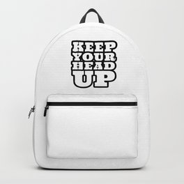 keep your head up - encouraging words Backpack