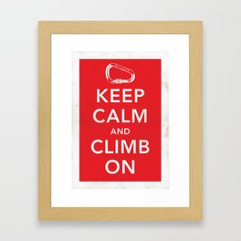 Keep Calm and Climb On! Framed Art Print