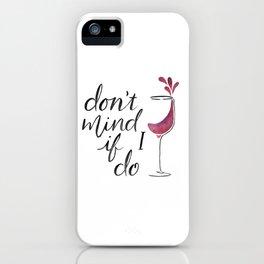 Don't Mind if I Do - Black lettering iPhone Case