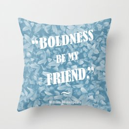 Boldness Be My Friend - Blue Throw Pillow