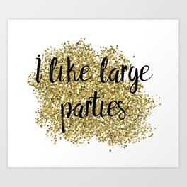 I like large parties - golden jazz Art Print