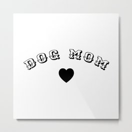 DOG MOM Black Typography Metal Print