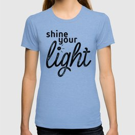 Shine Your Light T-shirt