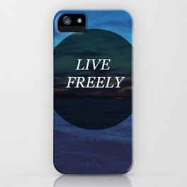 Live Freely iPhone Case