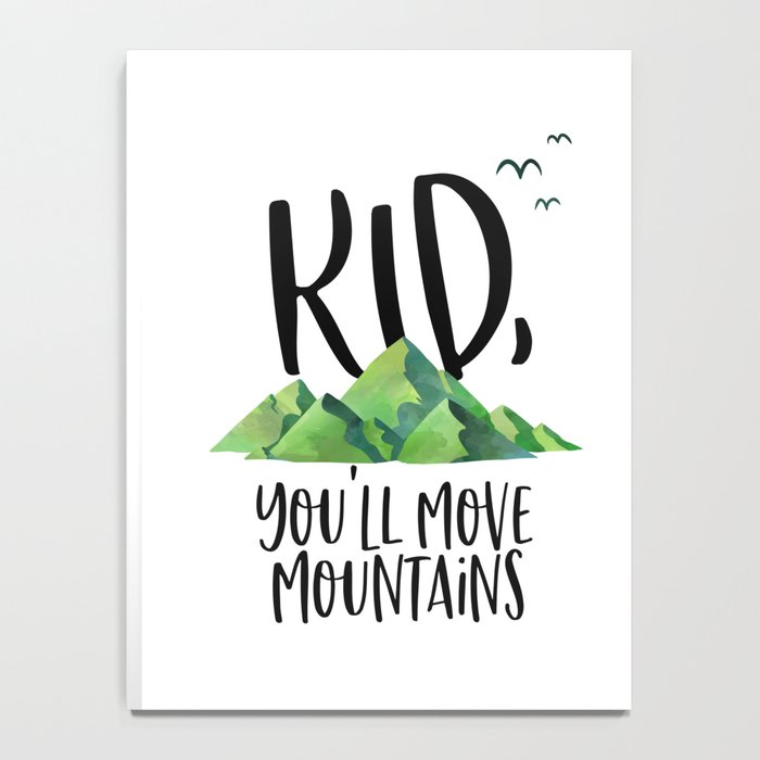 Kid You'll Move Mountains, Kids Poster, Gift For Kid, Home Decor, Kids Room Notebook