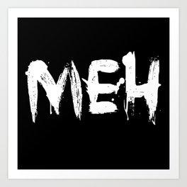 Meh Art Print
