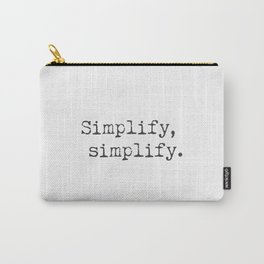 Henry David Thoreau. Simplify, simplify. Carry-All Pouch