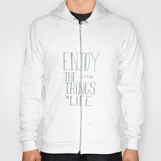 Enjoy the little things in life Hoody