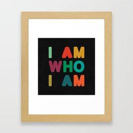 I am who I am Framed Art Print