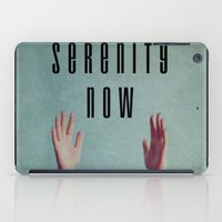 seinfeld iPad Cases featuring Serenity Now! by Galaxy Eyes